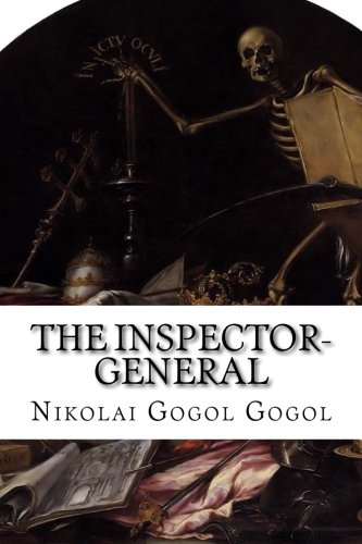 The Inspector-General: A Comedy In Five Acts, by Nikolai Gogol Gogol