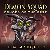 Echoes of the Past: Demon Squad, Book 4 | Tim Marquitz
