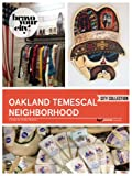 Foodie Delights and Hidden Wonders in Oakland's Temescal Neighborhood (Bravo Your City! Book 90)