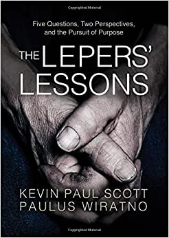 The Lepers' Lessons: Five Questions, Two Perspectives, And The Pursuit Of Purpose