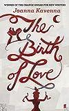 Joanna Kavenna The Birth of Love