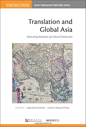 Translation and Global Asia: Relocating Cultural Production Network (Asian Translation Traditions)