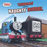 Thomas and the Naughty Diesel (Thomas & Friends) (Pictureback(R))