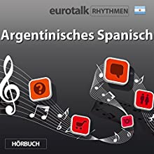 EuroTalk Rhythmen Argentinisches Spanisch  von EuroTalk Gesprochen von: Fleur Poad