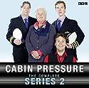 Cabin Pressure: The Complete Series 2 Radio/TV von John Finnemore Gesprochen von: John Finnemore, Stephanie Cole, Roger Allam, Benedict Cumberbatch