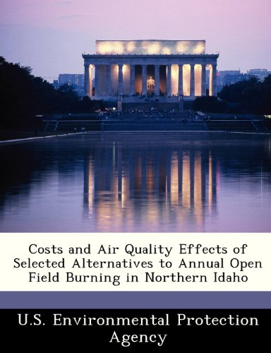 Costs and Air Quality Effects of Selected Alternatives to Annual Open Field Burning in Northern Idaho