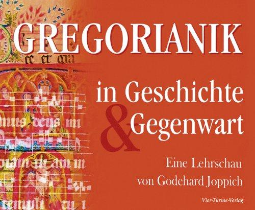 Gregorianik in Geschichte und Gegenwart - Eine Lehrschau von ...