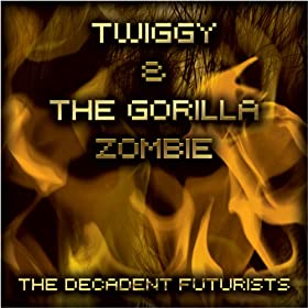 Twiggy and the Gorilla Zombie [Explicit]