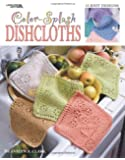 Color-Splash Dishcloths: 15 Knit Designs (Leisure Arts #3394)