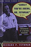 Richard P Feynman Surely You're Joking, Mr Feynman!: Adventures of a Curious Character