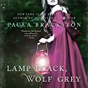 Lamp Black, Wolf Grey: A Novel (       UNABRIDGED) by Paula Brackston Narrated by Marisa Calin