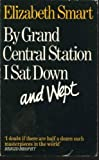 By Grand Central Station I SAT down and Wept (0586020837) by Elizabeth Smart