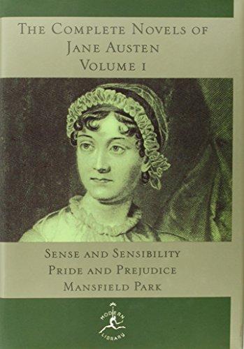 The Complete Novels of Jane Austen, Volume I: Sense and Sensibility, Pride and Prejudice, Mansfield Park: Sense and Sensibility, Pride and Prejudice, Mansfield Park v. 1 (Modern Library)