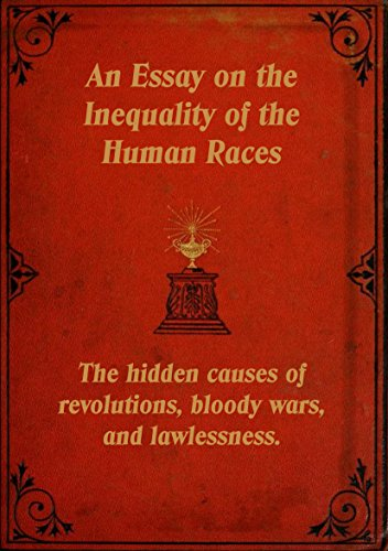essay on the inequality of human races The inequality of human races / by arthur de gobineau an essay on the inequality of the human races: the hidden causes of revolutions, bloody wars.