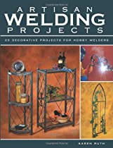 Hot Sale Artisan Welding Projects: 25 Decorative Projects for Hobby Welders