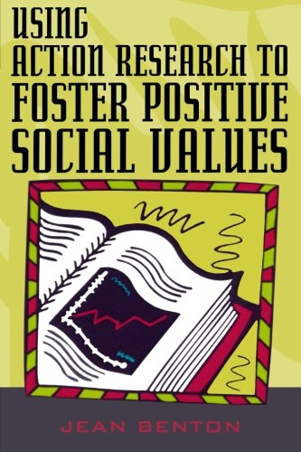 Using Action Research to Foster Positive Social Values