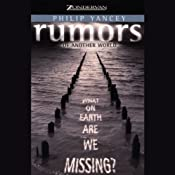 Rumors of Another World: What on Earth Are We Missing? | [Philip Yancey]