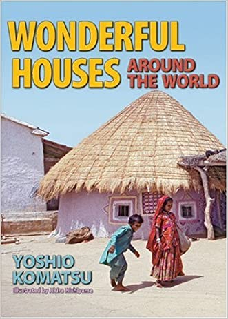 Wonderful Houses Around the World written by Yoshio Komatsu