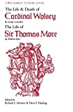 img - for Two Early Tudor Lives: The Life and Death of Cardinal Wolsey by George Cavendish; The Life of Sir Thomas More by William Roper book / textbook / text book