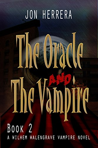 Book: The Oracle and The Vampire - A Wilhem Walengrave Vampire Novel by Jon Edward Herrera