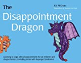 img - for By K. I. Al-Ghani The Disappointment Dragon: Learning to Cope with Disappointment (for All Children and Dragon Tamers, book / textbook / text book