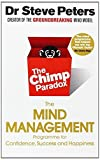 The Chimp Paradox: The Mind Management Programme to Help You Achieve Success, Confidence and Happiness by Peters, Prof Steve (2012) Paperback Prof Steve Peters