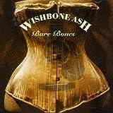 Bare Bones by WISHBONE ASH (2006-06-27)