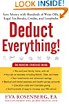 Deduct Everything!: Save Money with H...