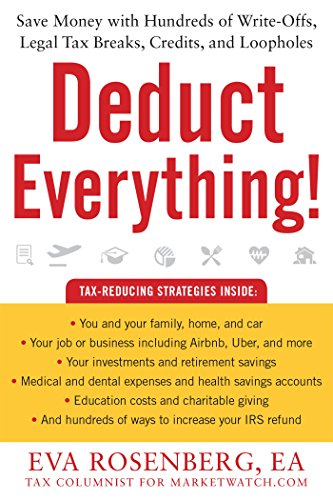 Download Deduct Everything!: Save Money with Hundreds of Legal Tax Breaks, Credits, Write-Offs, and Loopholes