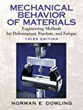 img - for Mechanical Behavior of Materials: Engineering Methods for Deformation, Fracture, and Fatigue: 3rd (Third) edition book / textbook / text book
