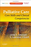 Palliative Care: Core Skills and Clinical Competencies, Expert Consult  Online and Print, 2e