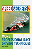Speed Secrets 2: More Professional Race Driving Techniques   [SPEED SECRETS 2] [Paperback]
