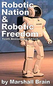 Robotic Nation and Robotic Freedom - Tenth Anniversary Edition from BYG Publishing, Inc.