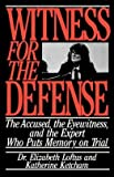 Witness for the Defense: The Accused, the Eyewitnesses, and the Expert Who Puts Memory on Trial (0312055374) by Elizabeth Loftus