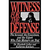 Witness for the Defense: The Accused, the Eyewitnesses, and the Expert Who Puts Memory on Trial ~ Katherine Ketcham