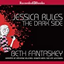 Jessica Rules the Dark Side (       UNABRIDGED) by Beth Fantaskey Narrated by Katherine Kellgren, Jennifer Ikeda, Jeff Woodman