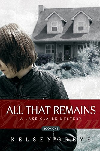 All That Remains by Kelsey Greye (2014-11-01)