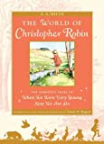The World of Christopher Robin: The Complete When We Were Very Young and Now We Are Six (Winnie-the-Pooh)