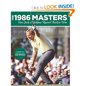The 1986 Masters: How Jack Nicklaus Roared Back to Win John Boyette