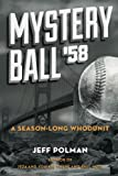 Mystery Ball '58: A Season-Long Whodunit