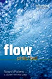 Flow: Nature's patterns: a tapestry in three parts