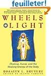 Wheels of Light: Chakras, Auras, and...