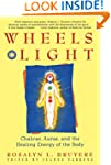 Wheels of Light: Chakras, Auras, and...