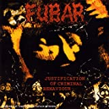 F.U.B.A.R. Justification Of Criminal Behaviour (French Import)