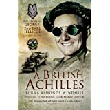 A British Achilles: The Story of George, 2nd Earl Jellicoe KBE DSO MC FRS 20th Century Soldier, Politician, Statesmanby Lorna Almonds Windmill