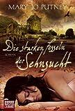 Die starken Fesseln der Sehnsucht: Roman: Roman. Historische Liebesromane zum besten Preis