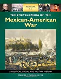 img - for The Encyclopedia of the Mexican-American War [3 volumes]: A Political, Social, and Military History book / textbook / text book