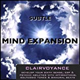 Clairvoyance: Develop Your Sixth Sense, Esp & Psychic Abilities With Affirmations & Solfeggio Tones