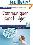 Communiquer sans budget - 101 astuces...