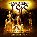 The Dagger of Isis: The First Dynasty Audiobook by Lester Picker Narrated by Adam Hanin